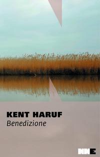 Benedizione. Trilogia della pianura. Vol. 3 - Haruf, Kent - wuz.it