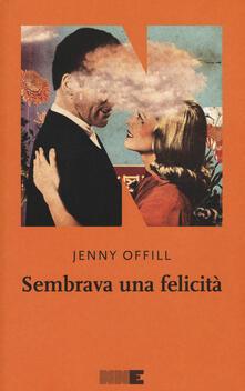 Sembrava una felicità - Jenny Offill - copertina