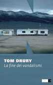 Libro La fine dei vandalismi Tom Drury
