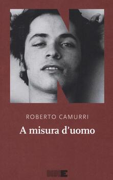 A misura d'uomo - Roberto Camurri - copertina