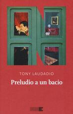 Libro Preludio a un bacio Tony Laudadio