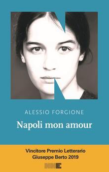 Napoli mon amour - Alessio Forgione - copertina