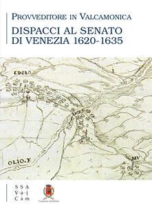 Ristorantezintonio.it Provveditore in Valcamonica. Dispacci al senato di Venezia (1620-1635) Image