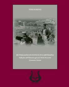 Rutigliano in foto e in cartolina. Dalla fine dellOttocento agli anni 60 del Novecento. Economia e società.pdf