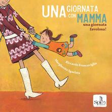 Vitalitart.it Una giornata con mamma. Una giornata favolosa! Ediz. a colori Image
