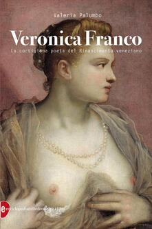 Grandtoureventi.it Veronica Franco. La cortigiana poeta del Rinascimento veneziano Image
