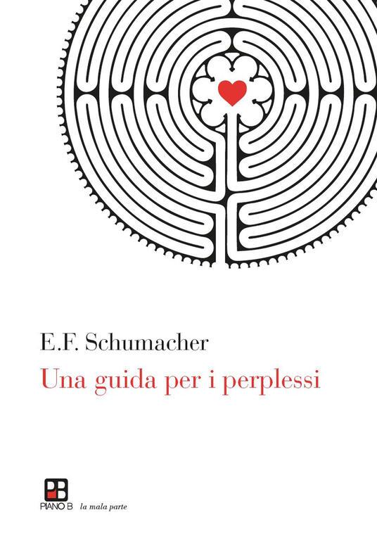 Una guida per i perplessi - Ernst F. Schumacher - copertina