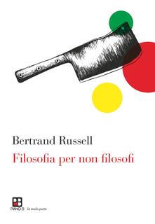 Filosofia per non filosofi - Russel Bertrand - copertina