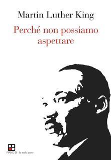 Perché non possiamo aspettare - Martin Luther King - copertina