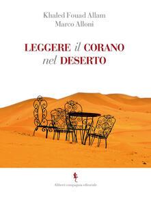 Leggere il Corano nel deserto - Marco Alloni,Khaled Fouad Allam - copertina