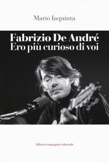 Fabrizio De André. Ero più curioso di voi.pdf