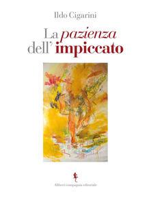La pazienza dell'impiccato - Ildo Cigarini - ebook