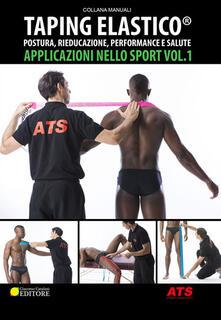 Taping Elastico®. Applicazioni nello sport. Vol. 1: Postura, rieducazione, performance e salute..pdf