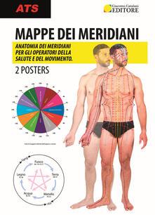 Mappe dei meridiani. Anatomia dei meridiani per gli operatori della salute e del movimento. Con 2 Poster.pdf