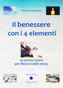 Camfeed.it Il benessere con i 4 elementi. 10 esercizi esseni per liberarsi dallo stress Image