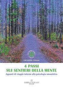 4 passi sui sentieri della mente. Appunti di viaggio intorno alla psicologia umanistica