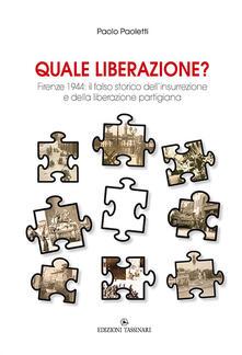 Quale liberazione? Il falso storico dellinsurrezione e della liberazione partigiana di Firenze.pdf