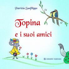 Topina e i suoi amici. Ediz. illustrata.pdf