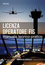 Licenza di operatore FIS. Manuale teorico-pratico. Con Contenuto digitale per accesso on line