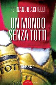 Un mondo senza Totti.pdf