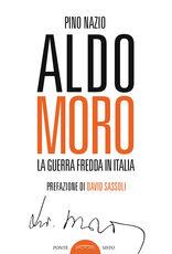 Libro Aldo Moro. La guerra fredda in Italia Pino Nazio