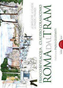 Antondemarirreguera.es Roma dal tram. Le basiliche, le chiese, le piazze, i palazzi. Ediz. a colori Image