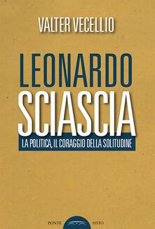 Letterarioprimopiano.it Leonardo Sciascia. La politica, il coraggio della solitudine Image
