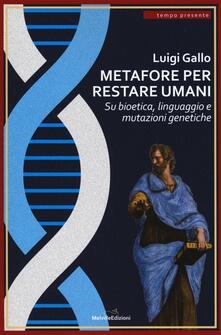 Ristorantezintonio.it Metafore per restare umani. Su bioetica, linguaggio e mutazioni genetiche Image