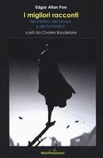 Libro I migliori racconti del mistero, del terrore e del fantastico scelti da Charles Baudelaire Edgar Allan Poe