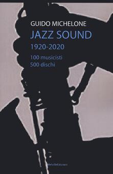 Premioquesti.it Jazz sound. 1920-2020. 100 musicisti 500 dischi Image