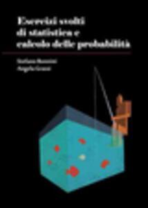 Esercizi svolti di statistica e calcolo delle probabilità