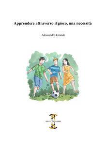 Apprendere attraverso il gioco, una necessità.pdf