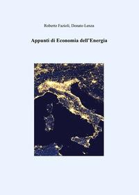 Appunti di economia dell'energia - Fazioli Roberto lenza donato - wuz.it