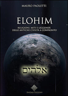 Voluntariadobaleares2014.es Elohim. Religioni, miti e leggende delle antiche civiltà a confronto Image