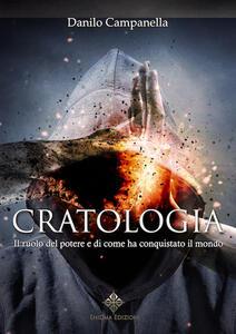 Cratologia. Il ruolo del potere e di come ha conquistato il mondo