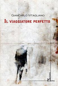 Libro Il viaggiatore perfetto Giancarlo Vitagliano