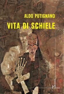 Vita di Schiele - Aldo Putignano - copertina