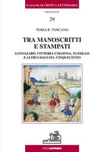 Tra manoscritti e stampati. Sannazaro, Vittoria Colonna, Tansillo e altri saggi sul Cinquecento