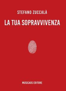 La tua sopravvivenza - Stefano Zuccalà - copertina