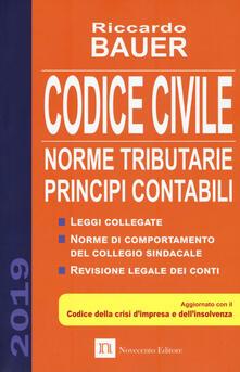 Codice civile 2019. Norme tributarie, principi contabili - Riccardo Bauer - copertina