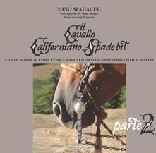 Winniearcher.com Il cavallo californiano Spade Bit. L'antica arte di come i Vaqueros californiani addestrano il cavallo. Vol. 2 Image