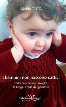 Cefalufilmfestival.it I bambini non nascono cattivi. Dalla coppia alla famiglia, la lunga strada del genitore Image