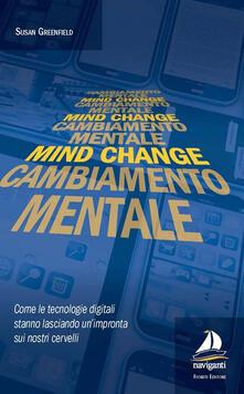 Winniearcher.com Mind change-Cambiamento mentale. Come le tecnologie digitali stanno lasciando un'impronta sui nostri cervelli Image