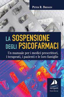 Librisulladiversita.it La sospensione degli psicofarmaci. Un manuale per i medici prescrittori, i terapeuti, i pazienti e le loro famiglie Image