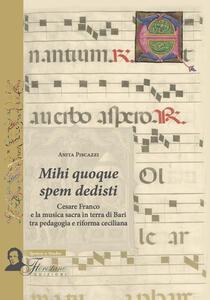 Mihi quoque spem dedisti. Cesare Franco e la musica sacra in terra di Bari tra pedagogia e riforma ceciliana