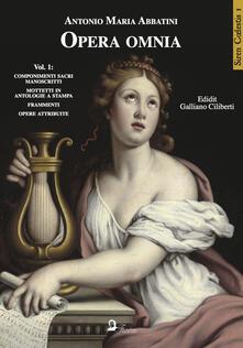 Radiospeed.it Opera omnia. Vol. 1: Componimenti sacri manoscritti. Mottetti in antologie a stampa. Frammenti. Opere attribuite. Image