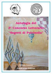 Antologia del 3° Concorso letterario «Segreto di Pulcinella»
