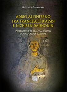 Addio all'inferno tra Francesco d'Assisi e Nichiren Daishonin. Prolegomeni ad una via d'uscita da una grande illusione