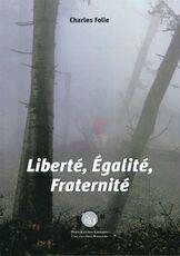 Libro Liberté, egalité, fraternité. Ediz. italiana Charles Folie