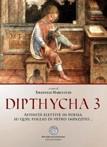 Dipthycha 3. Affinità elettive in poesia, su quel foglio di vetro impazzito... - copertina